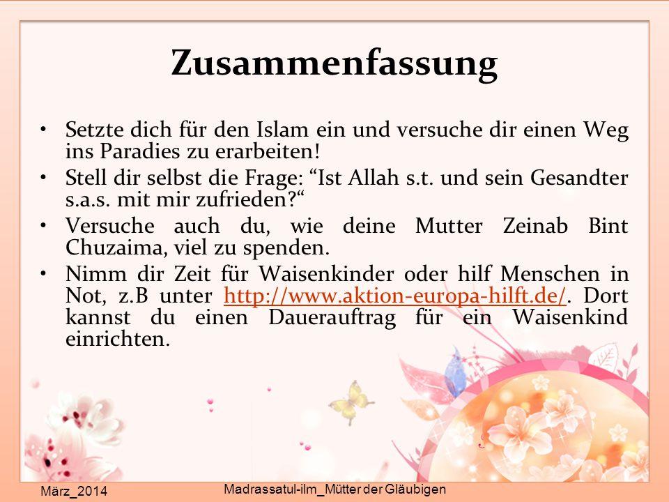 Zusammenfassung März_2014 Madrassatul-ilm_Mütter der Gläubigen Setzte dich für den Islam ein und versuche dir einen Weg ins Paradies zu erarbeiten! St