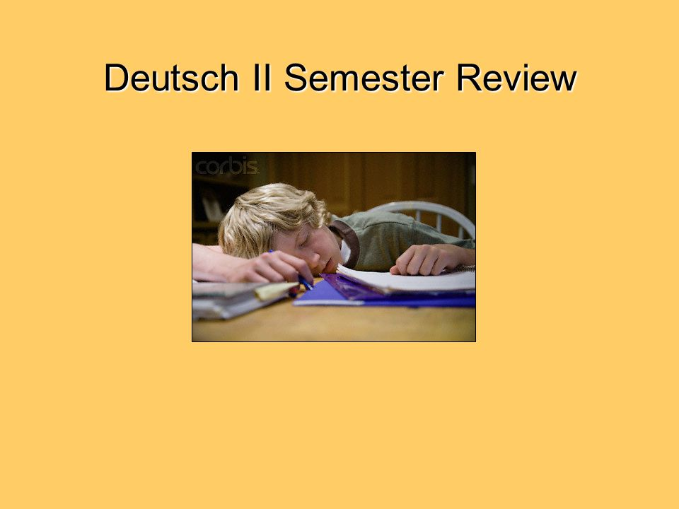 Deutsch II Semester Review