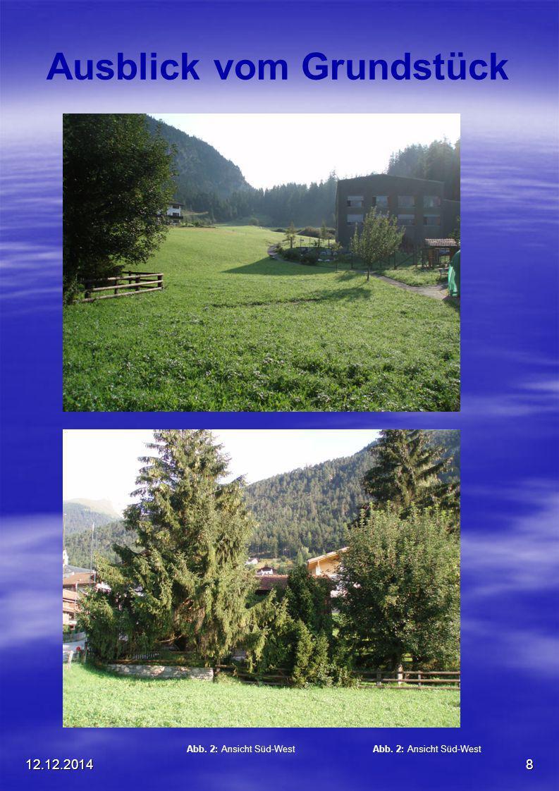 12.12.20148 Abb. 2: Ansicht Süd-West Ausblick vom Grundstück