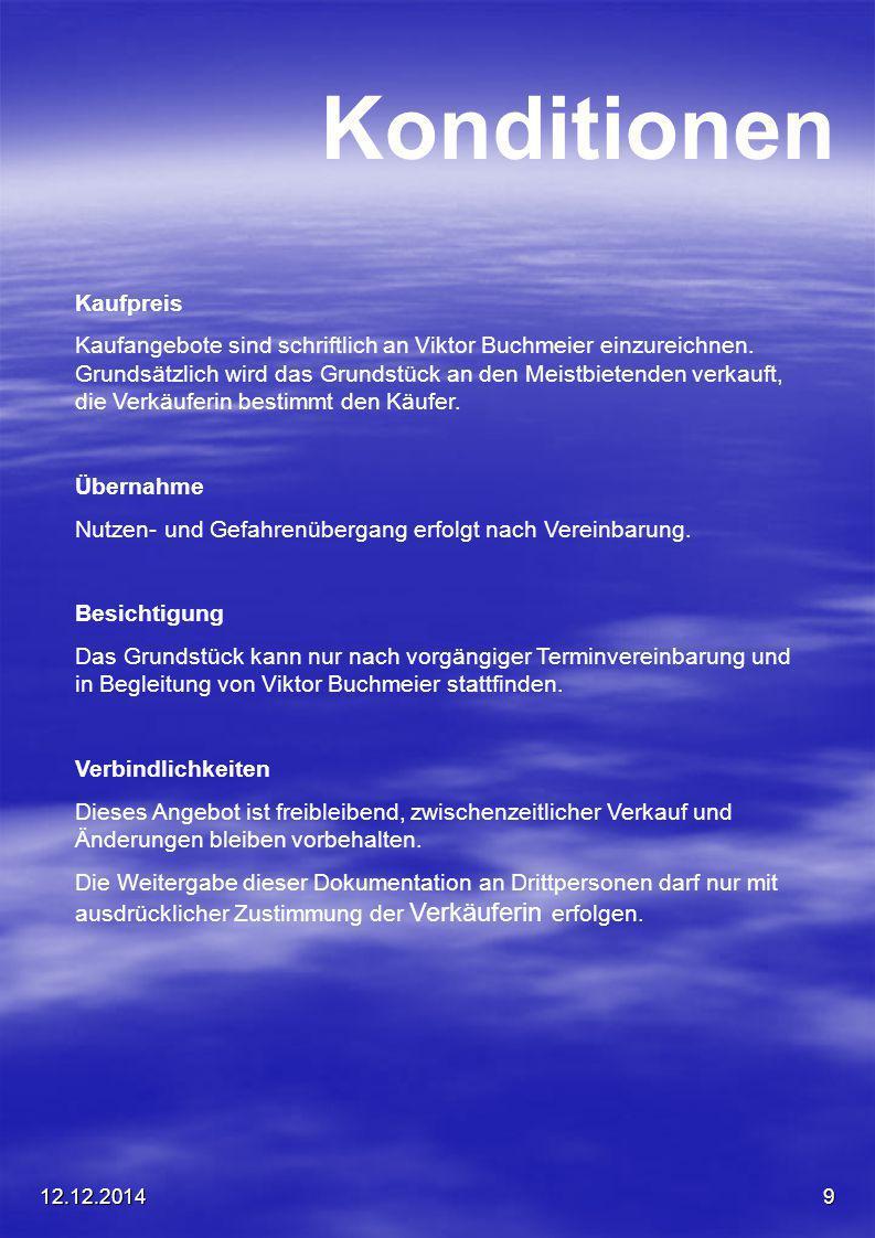 12.12.20149 Konditionen Kaufpreis Kaufangebote sind schriftlich an Viktor Buchmeier einzureichnen. Grundsätzlich wird das Grundstück an den Meistbiete