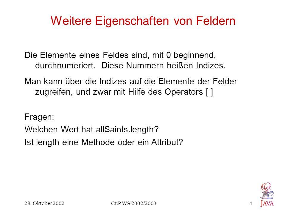28.Oktober 2002 CuP WS 2002/2003 5 Fragen: Was gibt folgendes Programm aus.