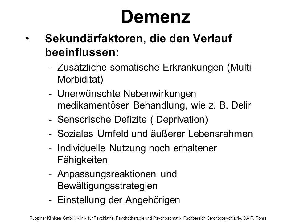 Ruppiner Kliniken GmbH, Klinik für Psychiatrie, Psychotherapie und Psychosomatik, Fachbereich Gerontopsychiatrie, OA R. Röhrs Demenz Sekundärfaktoren,