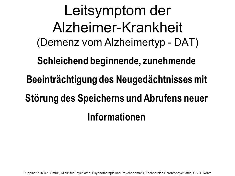 Ruppiner Kliniken GmbH, Klinik für Psychiatrie, Psychotherapie und Psychosomatik, Fachbereich Gerontopsychiatrie, OA R. Röhrs Schleichend beginnende,