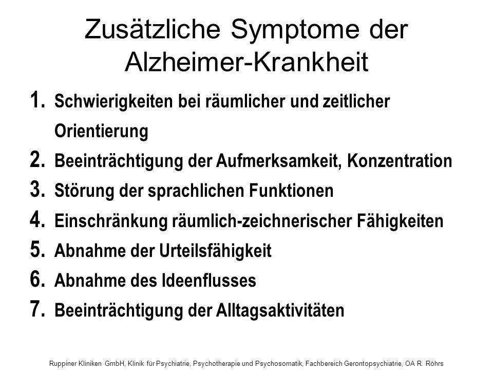 Ruppiner Kliniken GmbH, Klinik für Psychiatrie, Psychotherapie und Psychosomatik, Fachbereich Gerontopsychiatrie, OA R. Röhrs Zusätzliche Symptome der