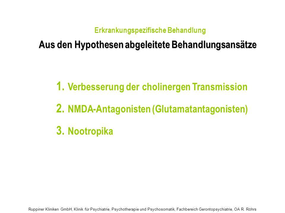 Ruppiner Kliniken GmbH, Klinik für Psychiatrie, Psychotherapie und Psychosomatik, Fachbereich Gerontopsychiatrie, OA R. Röhrs Aus den Hypothesen abgel