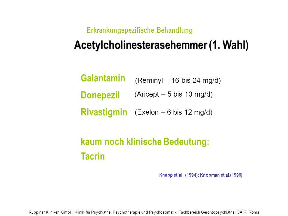 Galantamin Donepezil Rivastigmin kaum noch klinische Bedeutung: Tacrin Acetylcholinesterasehemmer Acetylcholinesterasehemmer (1. Wahl) Erkrankungspezi