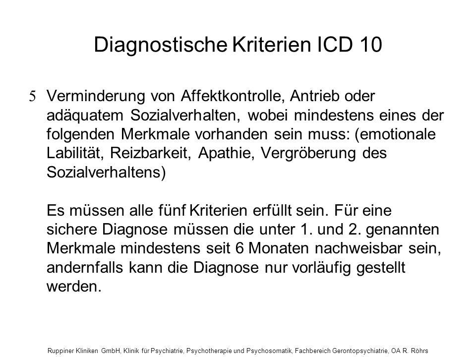 Ruppiner Kliniken GmbH, Klinik für Psychiatrie, Psychotherapie und Psychosomatik, Fachbereich Gerontopsychiatrie, OA R. Röhrs Diagnostische Kriterien