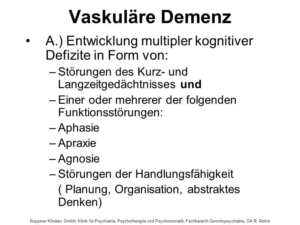 Ruppiner Kliniken GmbH, Klinik für Psychiatrie, Psychotherapie und Psychosomatik, Fachbereich Gerontopsychiatrie, OA R. Röhrs Vaskuläre Demenz A.) Ent