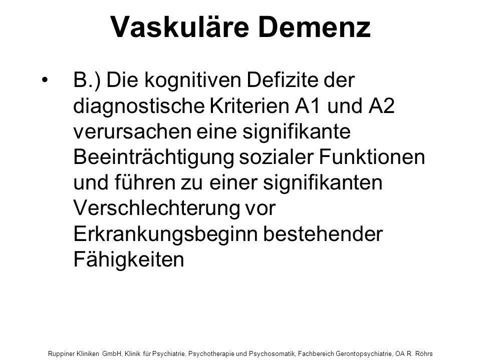 Ruppiner Kliniken GmbH, Klinik für Psychiatrie, Psychotherapie und Psychosomatik, Fachbereich Gerontopsychiatrie, OA R. Röhrs Vaskuläre Demenz B.) Die