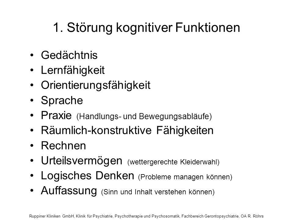 Ruppiner Kliniken GmbH, Klinik für Psychiatrie, Psychotherapie und Psychosomatik, Fachbereich Gerontopsychiatrie, OA R. Röhrs 1. Störung kognitiver Fu