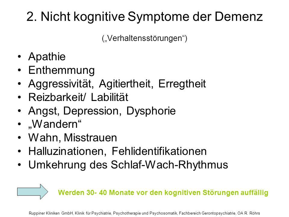 Ruppiner Kliniken GmbH, Klinik für Psychiatrie, Psychotherapie und Psychosomatik, Fachbereich Gerontopsychiatrie, OA R. Röhrs 2. Nicht kognitive Sympt