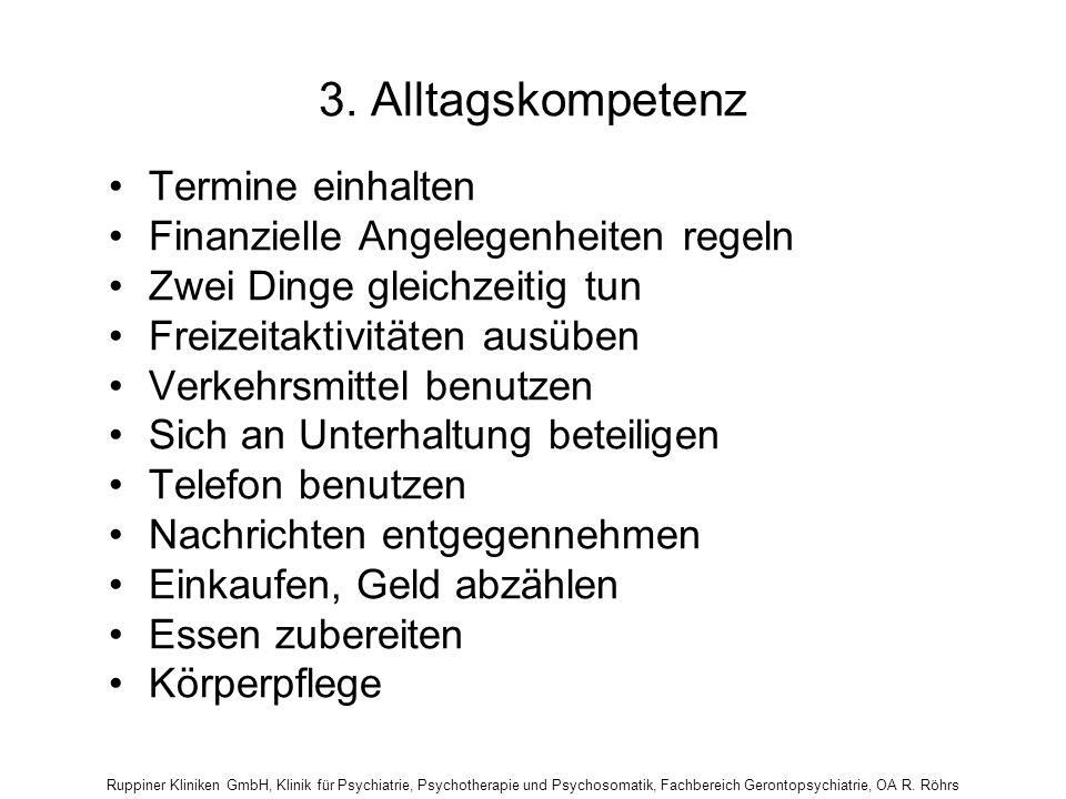 Ruppiner Kliniken GmbH, Klinik für Psychiatrie, Psychotherapie und Psychosomatik, Fachbereich Gerontopsychiatrie, OA R. Röhrs 3. Alltagskompetenz Term