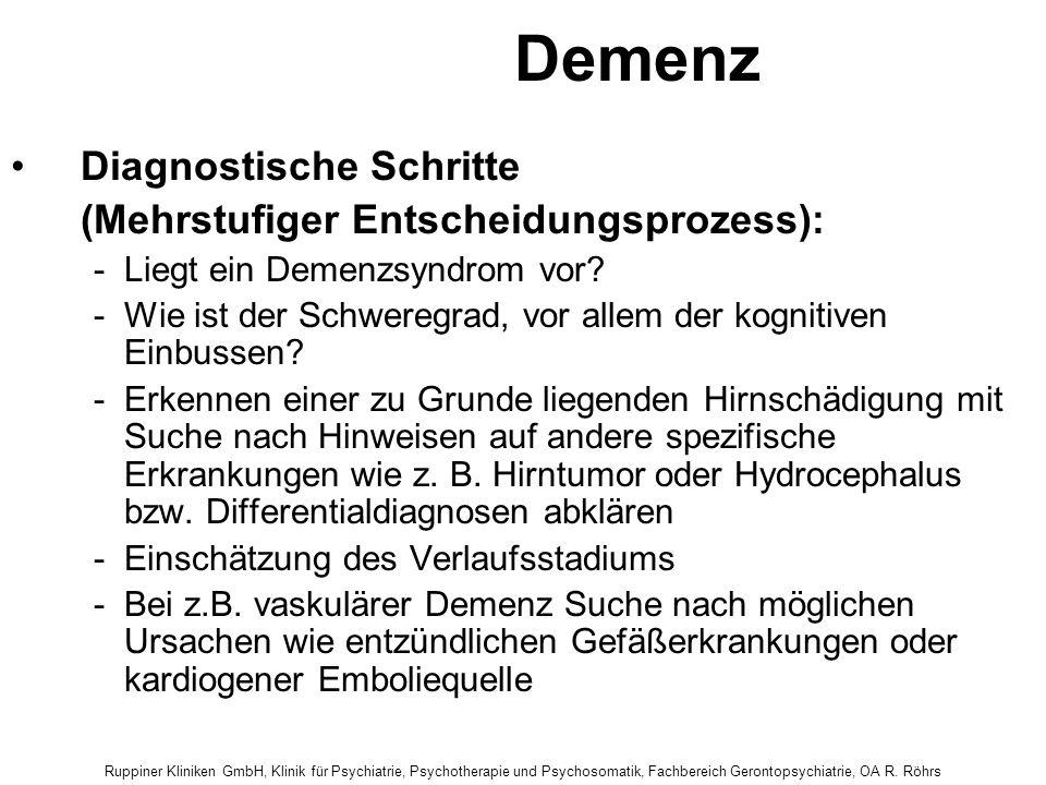 Ruppiner Kliniken GmbH, Klinik für Psychiatrie, Psychotherapie und Psychosomatik, Fachbereich Gerontopsychiatrie, OA R. Röhrs Demenz Diagnostische Sch
