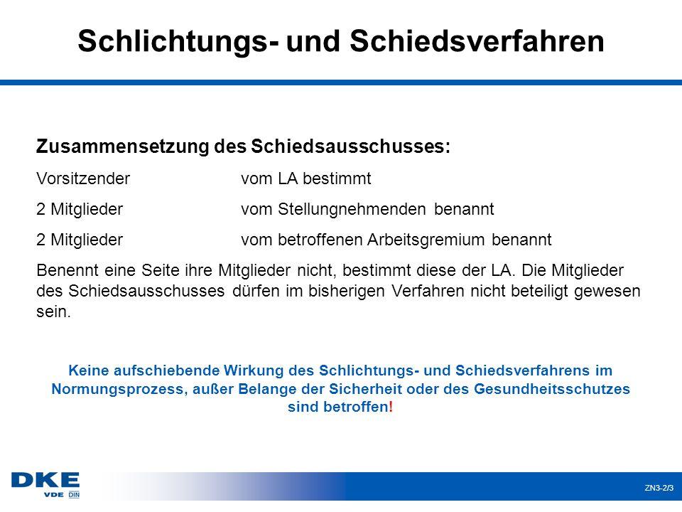 ZN3-2/3 Schlichtungs- und Schiedsverfahren Zusammensetzung des Schiedsausschusses: Vorsitzendervom LA bestimmt 2 Mitgliedervom Stellungnehmenden benan