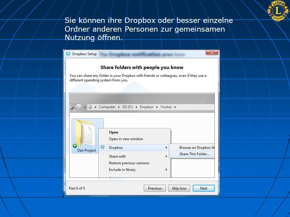 Sie können ihre Dropbox oder besser einzelne Ordner anderen Personen zur gemeinsamen Nutzung öffnen.