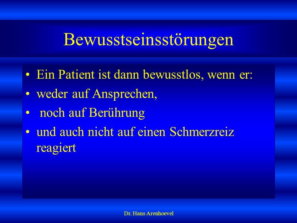 Ansprechen Schmerzreiz setzen Wenn der Verletzte nicht reagiert Liegt Bewusstlosigkeit vor Dr.