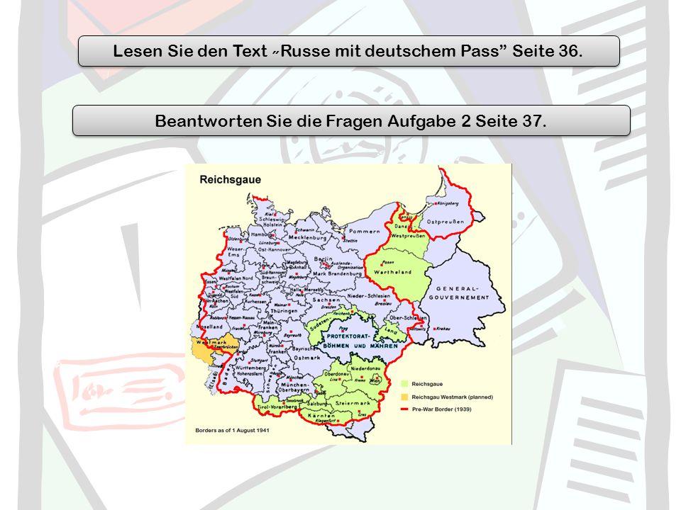 """Lesen Sie den Text ˶ Russe mit deutschem Pass"""" Seite 36. Beantworten Sie die Fragen Aufgabe 2 Seite 37."""