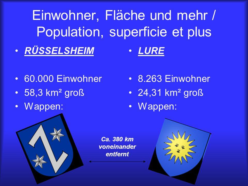 Der Austausch Rüsselsheim – Lure / L échange Rüsselsheim - Lure Findet seit 2005 statt Partnerschule: Groupe Scolaire Privé Ste Anne – St Joseph in Lure