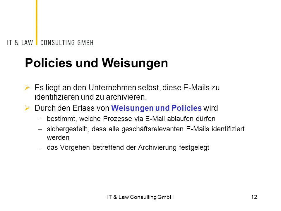 Policies und Weisungen  Es liegt an den Unternehmen selbst, diese E-Mails zu identifizieren und zu archivieren.  Durch den Erlass von Weisungen und