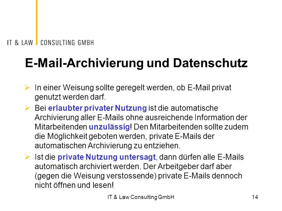 E-Mail-Archivierung und Datenschutz  In einer Weisung sollte geregelt werden, ob E-Mail privat genutzt werden darf.  Bei erlaubter privater Nutzung