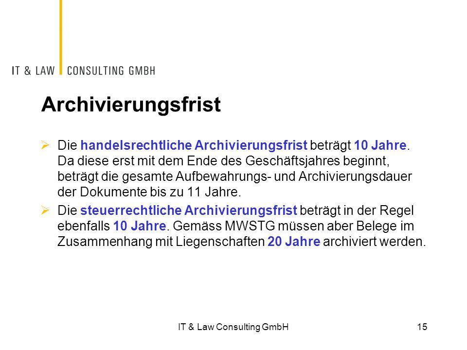 Archivierungsfrist  Die handelsrechtliche Archivierungsfrist beträgt 10 Jahre. Da diese erst mit dem Ende des Geschäftsjahres beginnt, beträgt die ge