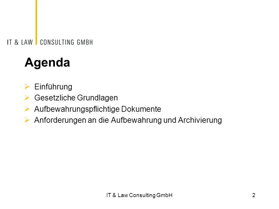 Agenda  Einführung  Gesetzliche Grundlagen  Aufbewahrungspflichtige Dokumente  Anforderungen an die Aufbewahrung und Archivierung 2IT & Law Consul