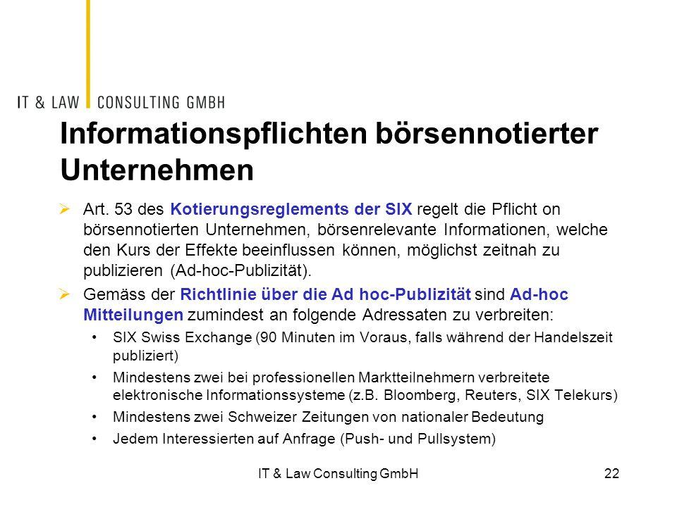 Informationspflichten börsennotierter Unternehmen  Art. 53 des Kotierungsreglements der SIX regelt die Pflicht on börsennotierten Unternehmen, börsen