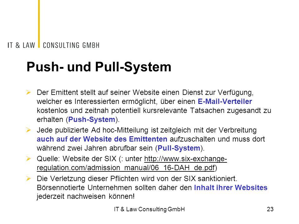 Push- und Pull-System  Der Emittent stellt auf seiner Website einen Dienst zur Verfügung, welcher es Interessierten ermöglicht, über einen E-Mail-Ver