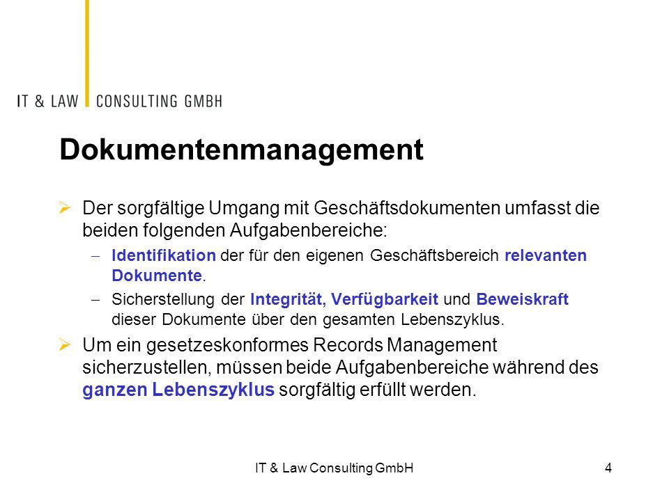 IT & Law Consulting GmbH45 Schlussbemerkungen  Die Definition von Vorgaben über den Umgang mit Geschäftsdokumenten ist Chefsache.