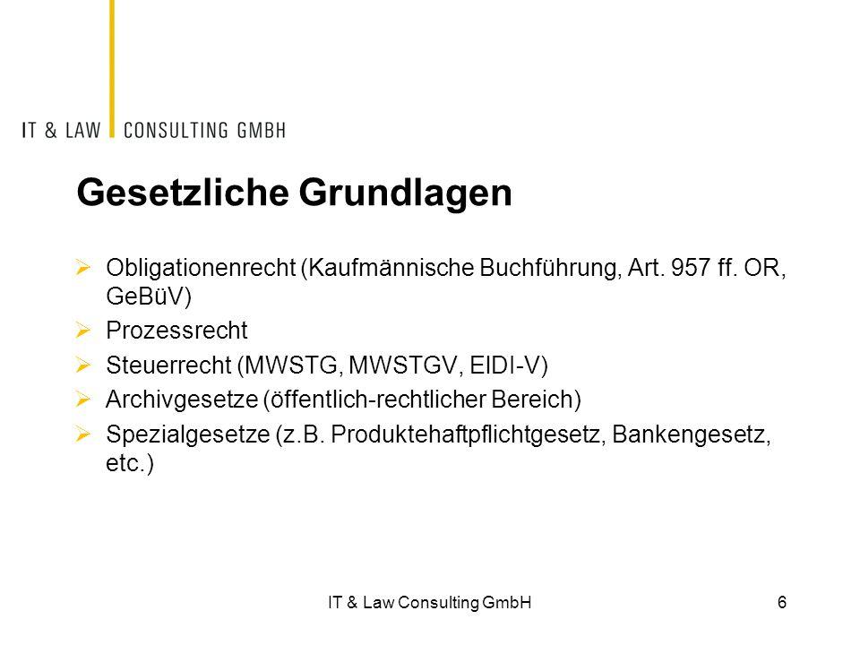 Gesetzliche Grundlagen  Obligationenrecht (Kaufmännische Buchführung, Art. 957 ff. OR, GeBüV)  Prozessrecht  Steuerrecht (MWSTG, MWSTGV, ElDI-V) 