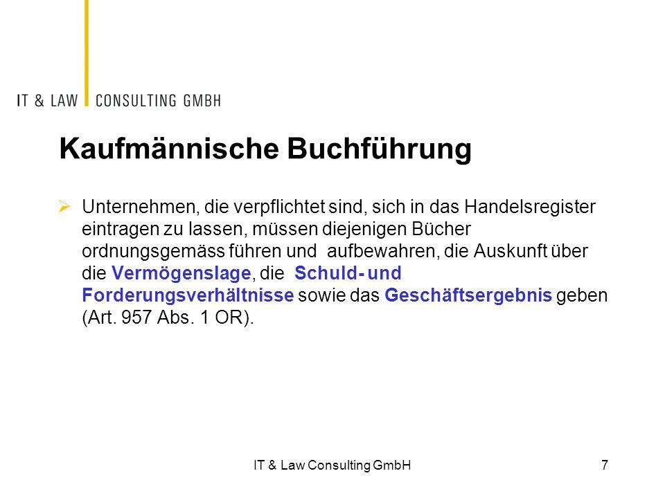 IT & Law Consulting GmbH28 Integritätssicherung bei der Archivierung  Zur Integritätssicherung können unterschiedliche technische und/oder organisatorische Massnahmen wie z.B.