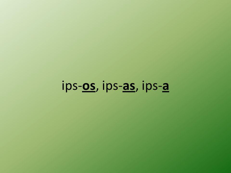 ips-os, ips-as, ips-a