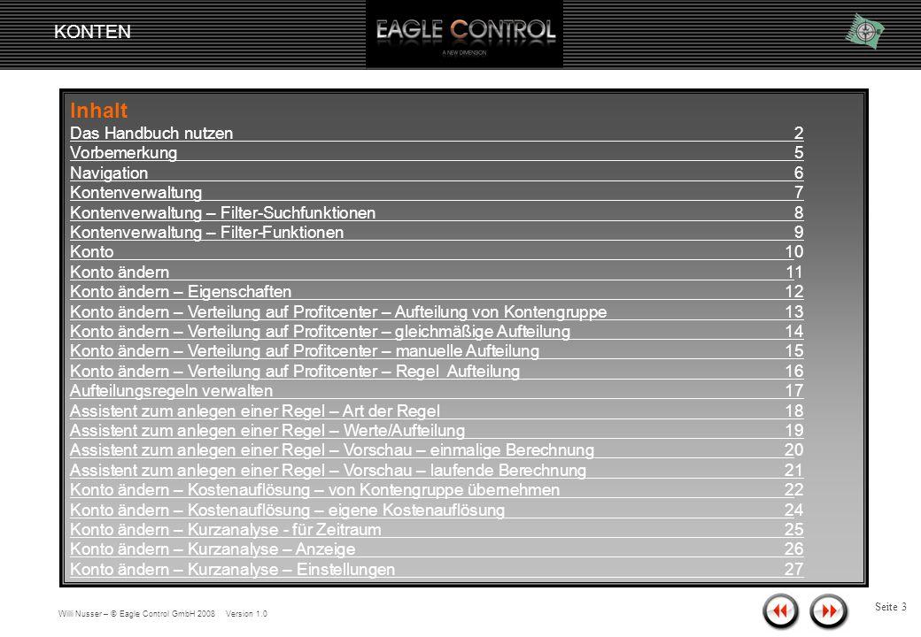 Willi Nusser – © Eagle Control GmbH 2008 Version 1.0 KONTEN Seite 2 Das Handbuch nutzen Das Handbuch verwendet kleine Bilder (sog.