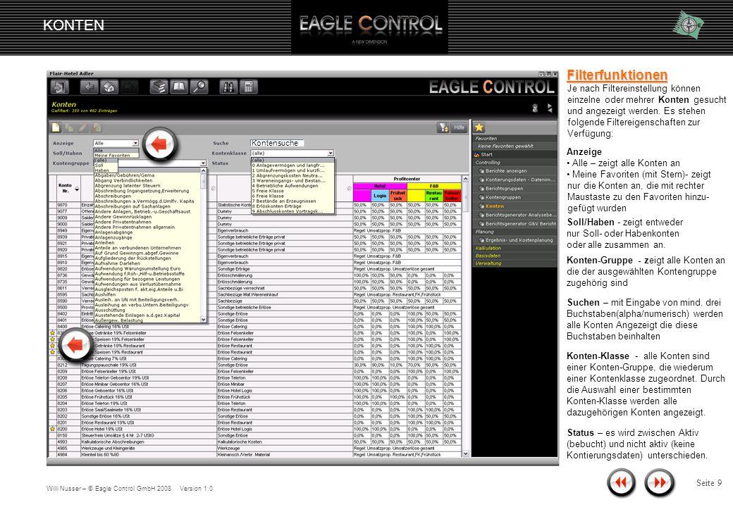 Willi Nusser – © Eagle Control GmbH 2008 Version 1.0 KONTEN Seite 8 Durch Betätigung des Filtericons, können die Filtereigenschaften geöffnet oder wieder geschlossen werden.