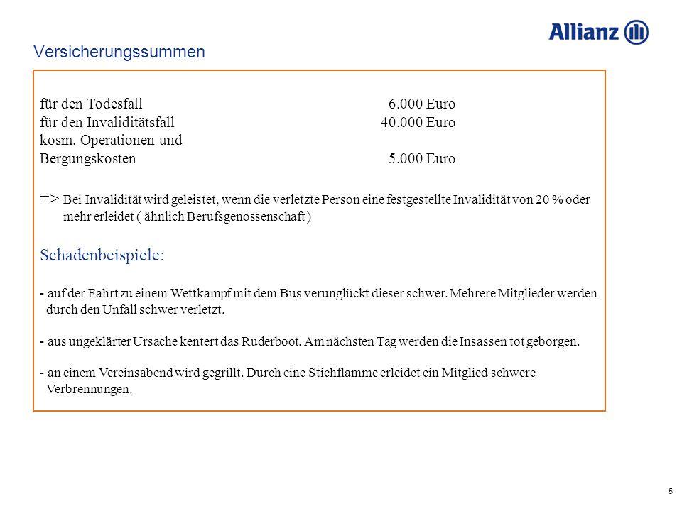 5 Versicherungssummen für den Todesfall 6.000 Euro für den Invaliditätsfall40.000 Euro kosm.