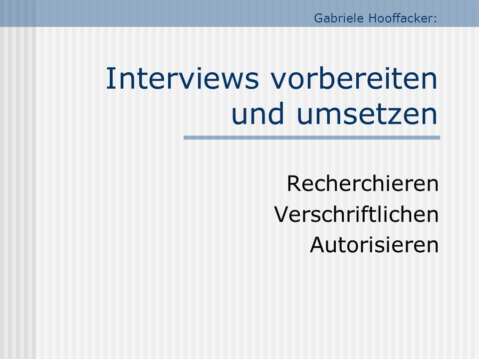 Gabriele Hooffacker: Interviews vorbereiten und umsetzen Recherchieren Verschriftlichen Autorisieren
