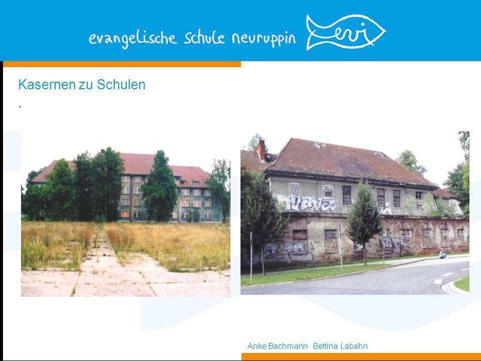 Kasernen zu Schulen. Anke Bachmann Bettina Labahn
