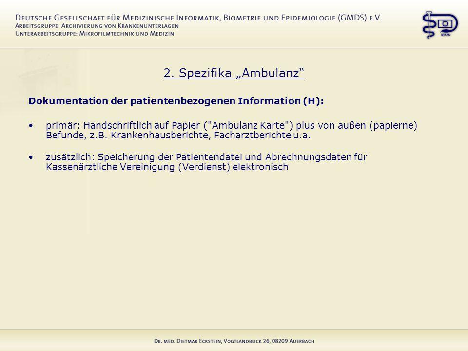 """2. Spezifika """"Ambulanz"""" Dokumentation der patientenbezogenen Information (H): primär: Handschriftlich auf Papier ("""