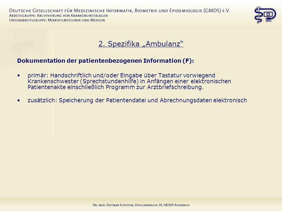 """2. Spezifika """"Ambulanz"""" Dokumentation der patientenbezogenen Information (F): primär: Handschriftlich und/oder Eingabe über Tastatur vorwiegend Kranke"""