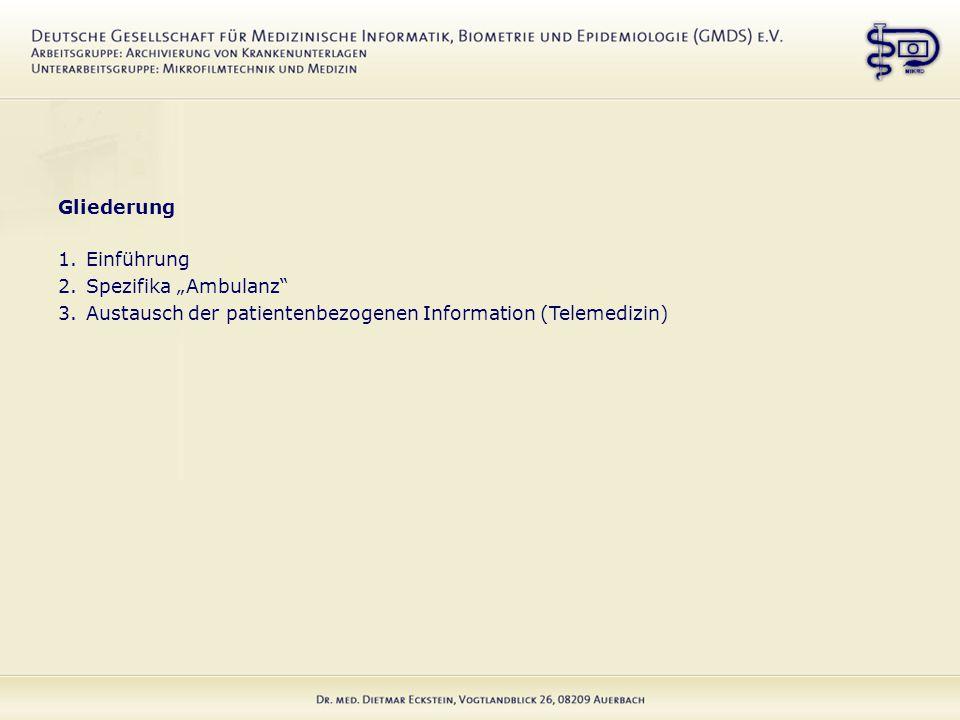"""Gliederung 1.Einführung 2.Spezifika """"Ambulanz 3.Austausch der patientenbezogenen Information (Telemedizin)"""