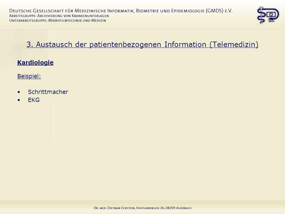 3. Austausch der patientenbezogenen Information (Telemedizin) Kardiologie Beispiel: Schrittmacher EKG