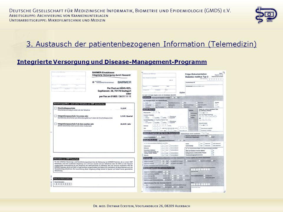 3. Austausch der patientenbezogenen Information (Telemedizin) Integrierte Versorgung und Disease-Management-Programm