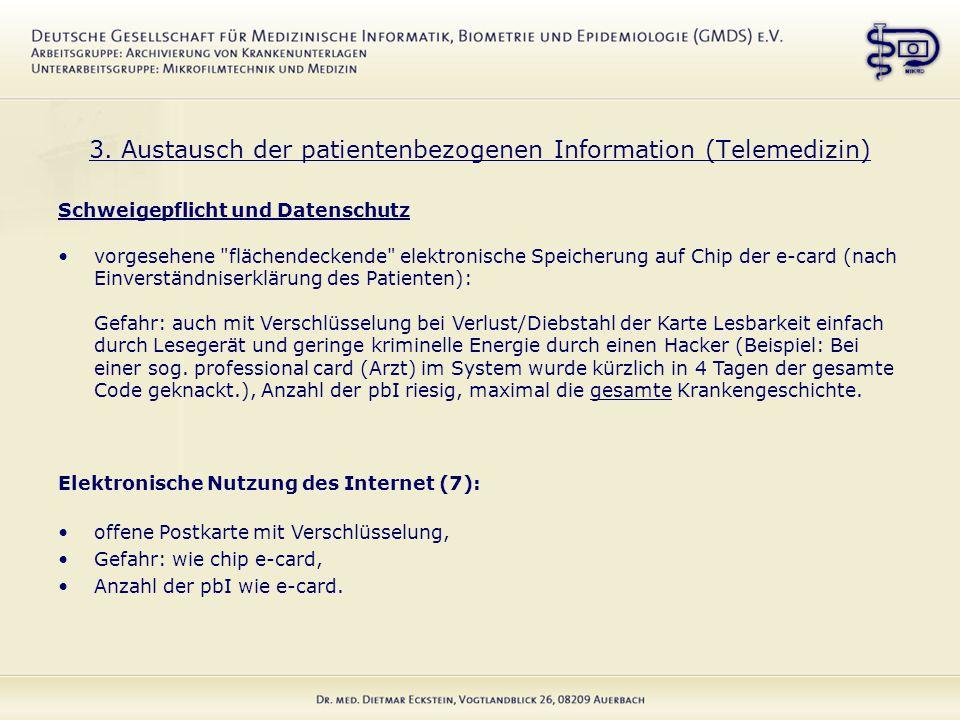 3. Austausch der patientenbezogenen Information (Telemedizin) Schweigepflicht und Datenschutz vorgesehene