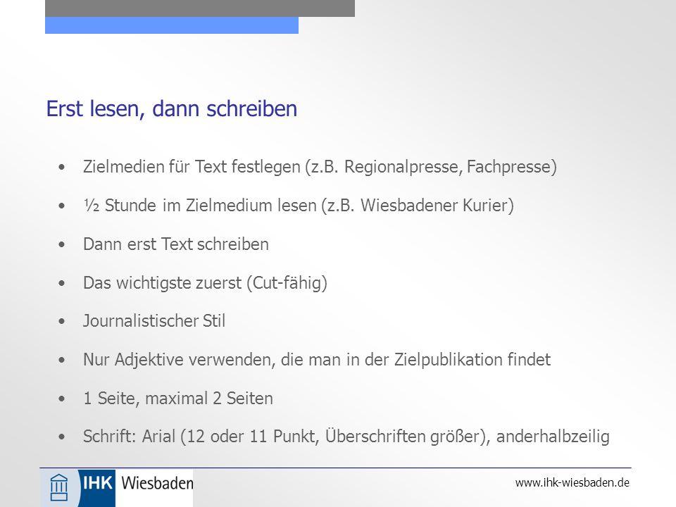 www.ihk-wiesbaden.de Erst lesen, dann schreiben Zielmedien für Text festlegen (z.B.