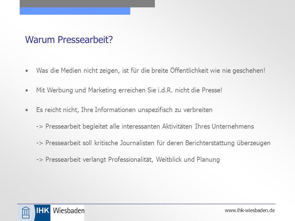 www.ihk-wiesbaden.de Warum Pressearbeit.