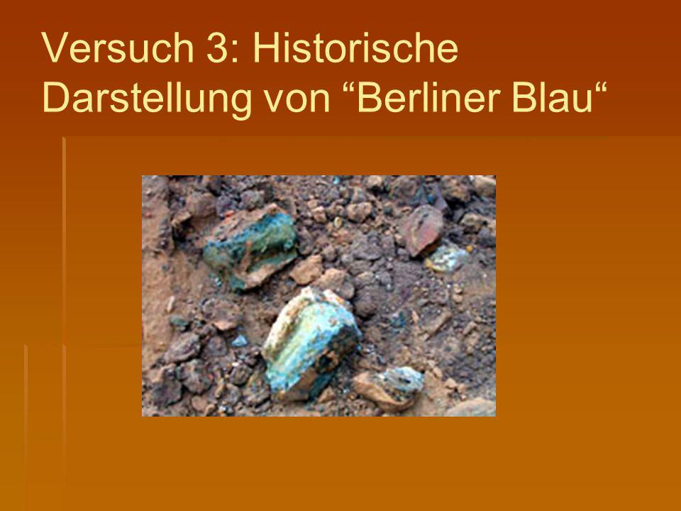"""Versuch 3: Historische Darstellung von """"Berliner Blau"""""""