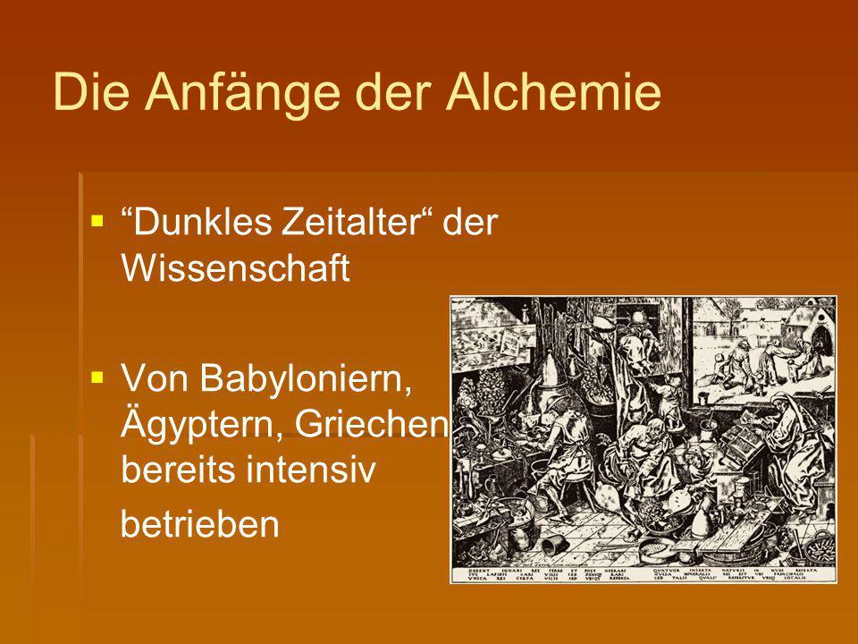 """Die Anfänge der Alchemie   """"Dunkles Zeitalter"""" der Wissenschaft   Von Babyloniern, Ägyptern, Griechen bereits intensiv betrieben"""