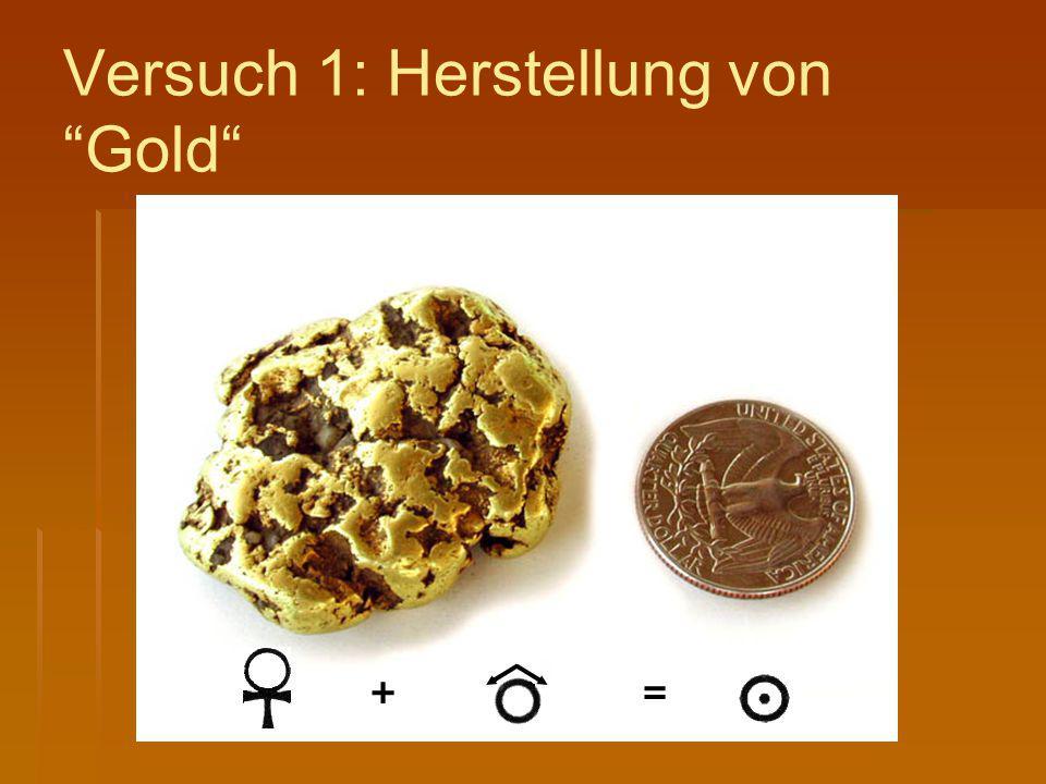 """Versuch 1: Herstellung von """"Gold"""" =+"""