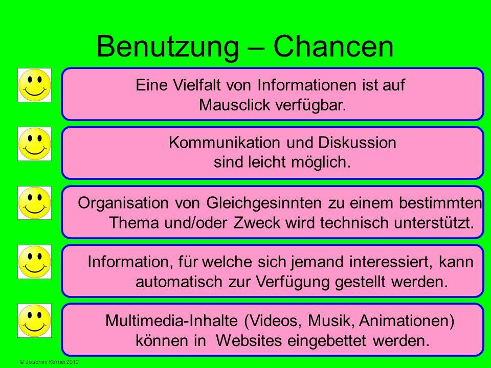 Benutzung – Chancen Eine Vielfalt von Informationen ist auf Mausclick verfügbar.