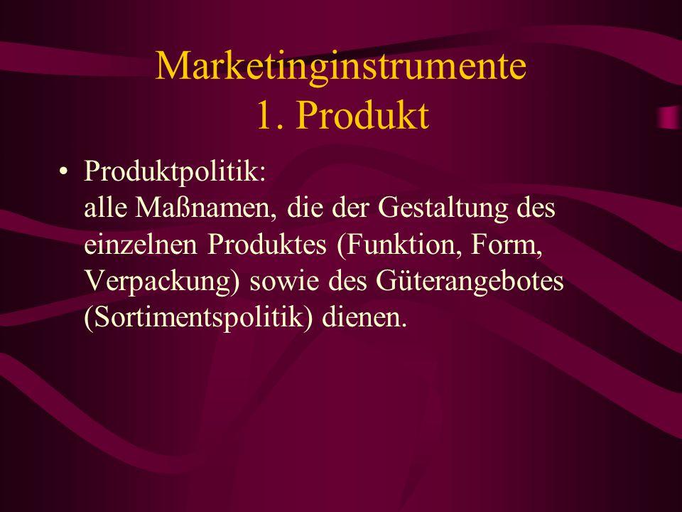 Marketinginstrumente 1. Produkt Auswahl Qualität Form Markenname Verpackung Größe Dienstleistungen